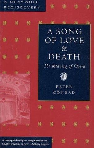 A Song of Love and Death: The Meaning of Opera (Graywolf Rediscovery)
