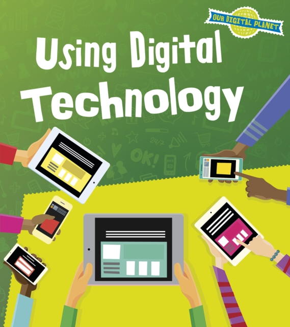 Using Digital TechnologyRead and Learn: Our Digital Planet