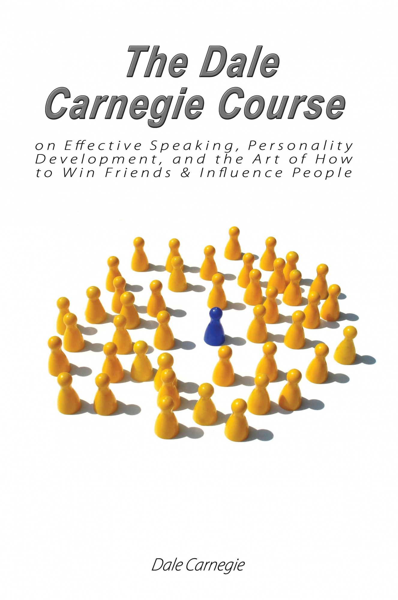 The Dale Carnegie Course on Effective Speaking, Personality Development, and the Art of How to Win Friends & Influence People by Dale Carnegie, ISBN: 9789563100150