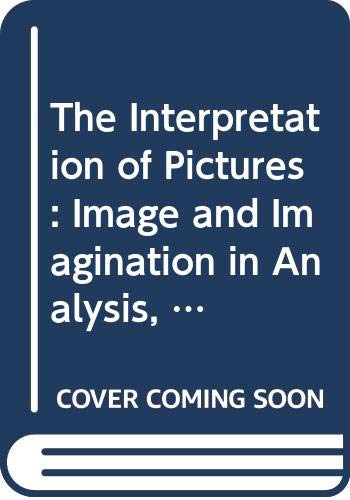 The Interpretation of Pictures: Image and Imagination in Analysis, Psychotherapy and Art Therapy by Joy Schaverien, ISBN: 9780415496513