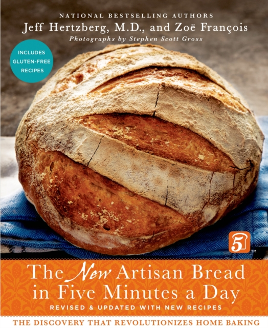 The New Artisan Bread in Five Minutes a Day by Jeff Hertzberg, ISBN: 9781250018281