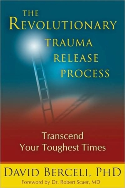 Revolutionary Trauma Release Process by David Berceli, ISBN: 9781897238400