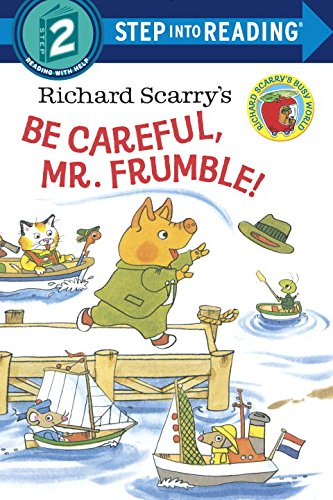 Richard Scarry's Be Careful, Mr. Frumble! (Richard Scarry)Step Into Reading