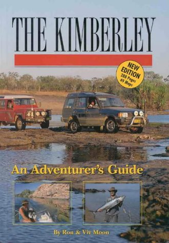 The Kimberley - an Adventurer's Guide by Ron Moon, ISBN: 9780958826457