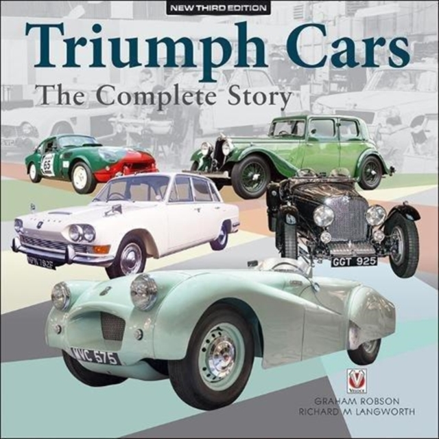 TRIUMPH CARS - THE COMPLETE STORY: New Third Edition by Graham Robson, ISBN: 9781787112896