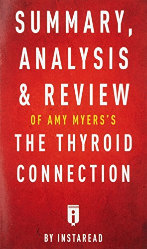 Summary, Analysis & Review of Amy Myers's the Thyroid Connection by Instaread