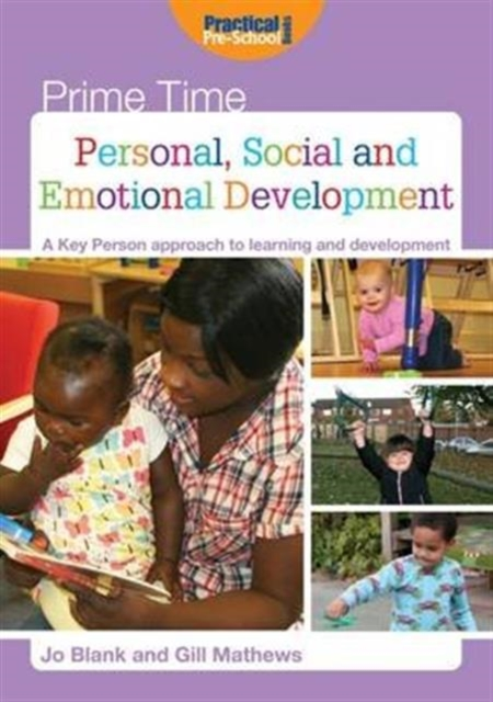 Personal, Social and Emotional DevelopmentA Key Person Approach to Learning and Development