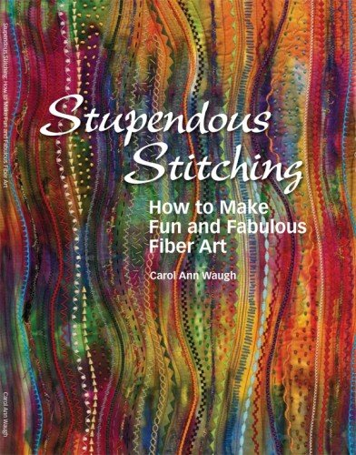 Title: Stupendous Stitching How to Make Fun and Fabulous