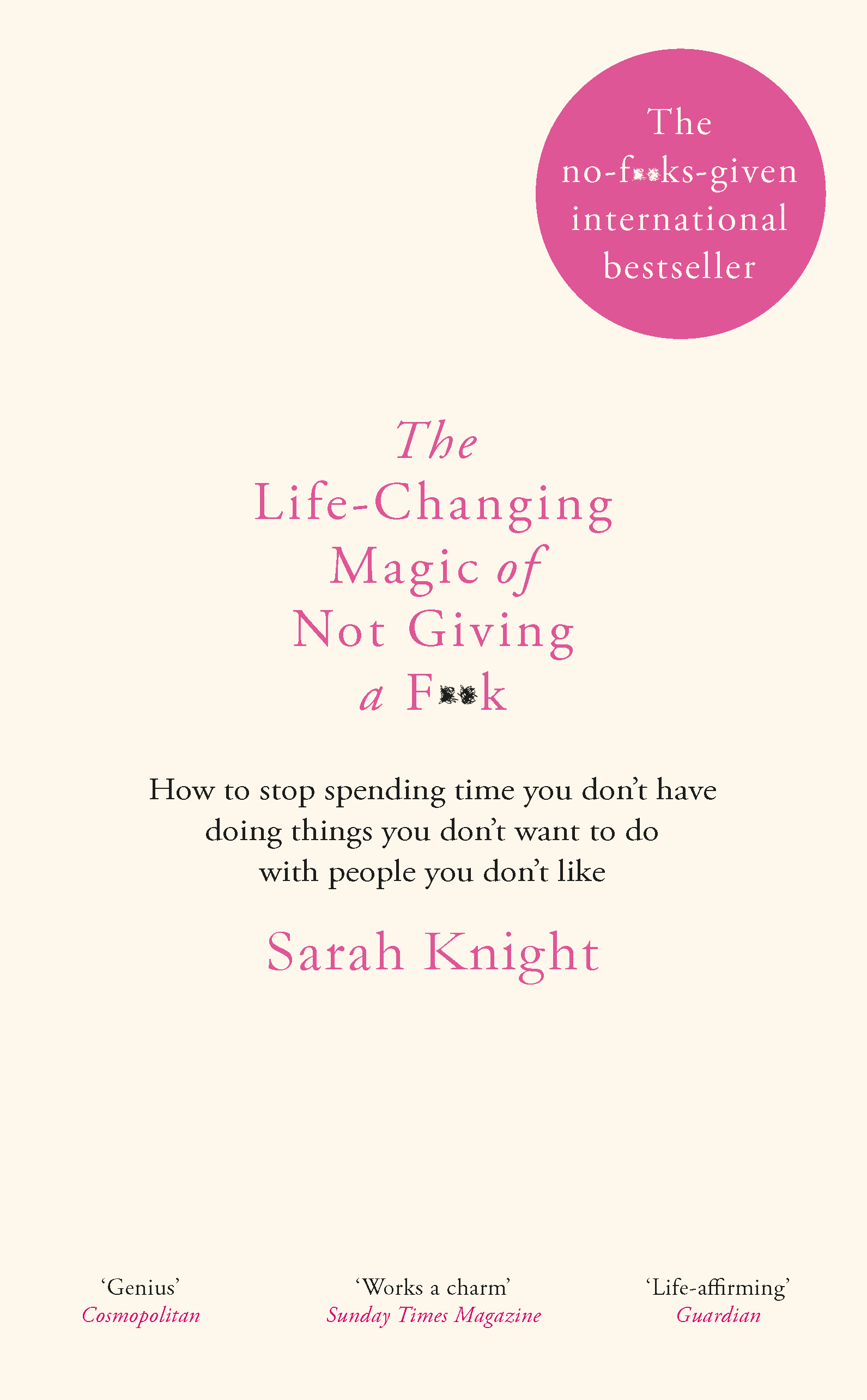 The Life-Changing Magic of Not Giving a F**k by Sarah Knight, ISBN: 9781784298470
