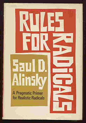 Rules for Radicals by Saul David Alinsky, ISBN: 9780394443416
