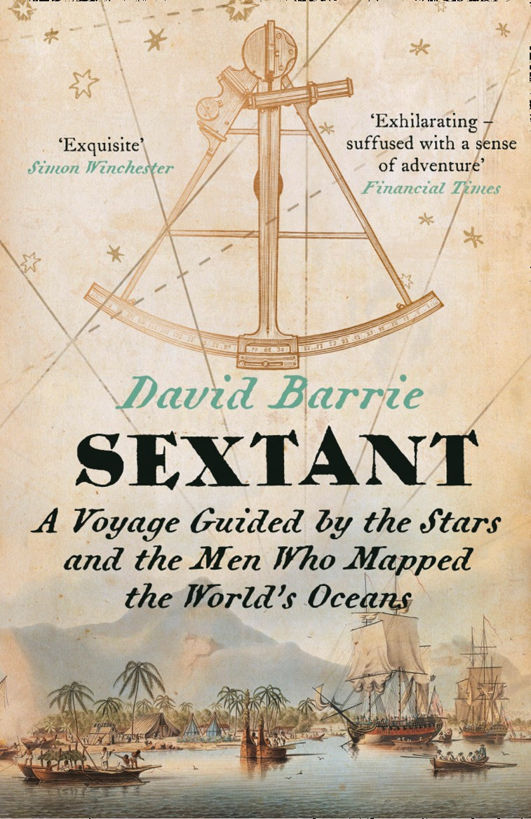 Sextant: A Voyage Guided by the Stars and the Men Who Mapped the World's Oceans by David Barrie, ISBN: 9780007516582