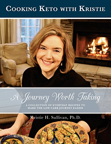 Journey to Health:  A Journey Worth Taking: Cooking Keto with Kristie: Volume 2