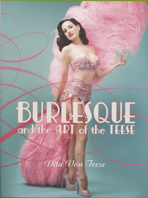 Burlesque and the Art of the Teese/Fetish and the Art of the Teese