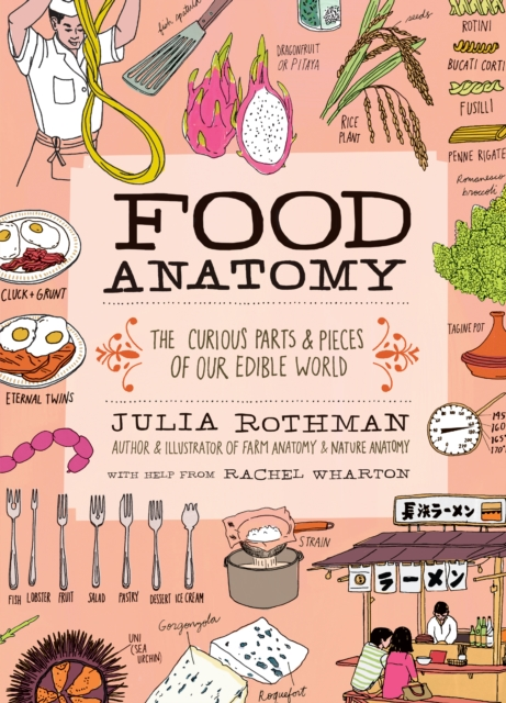 Food AnatomyThe Curious Parts & Pieces of What and How We Eat