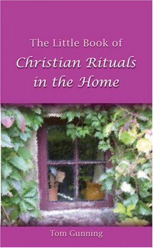 The Little Book of Christian Rituals in the Home
