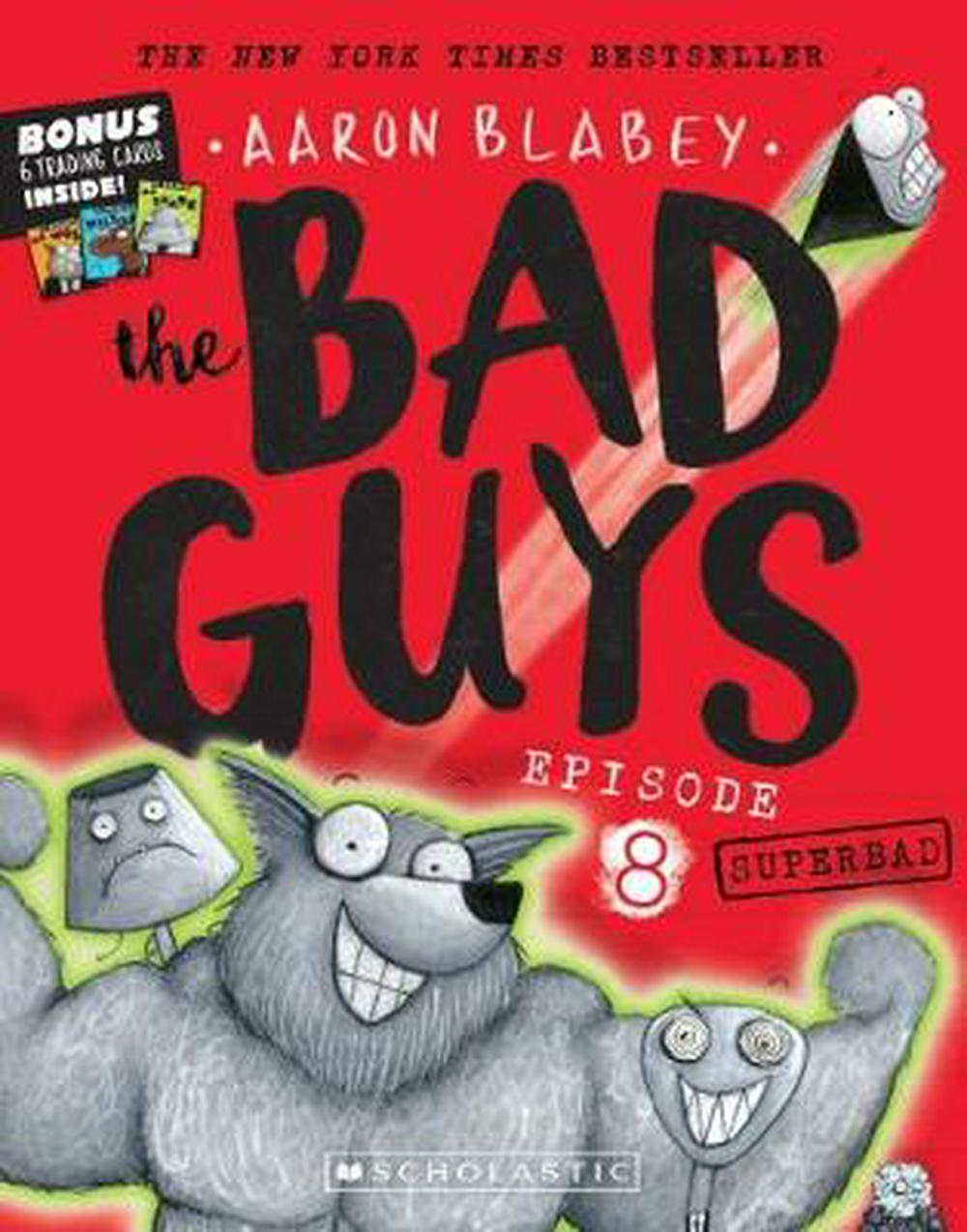 The Bad Guys Episode 8Superbad plus Trading Cards by Aaron Blabey, ISBN: 9781760279509