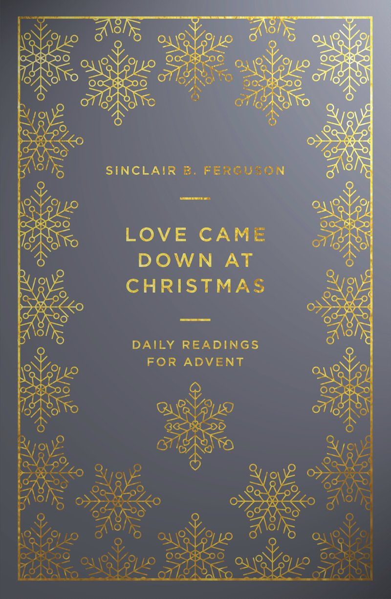 Love Came Down at ChristmasDaily Readings for Advent