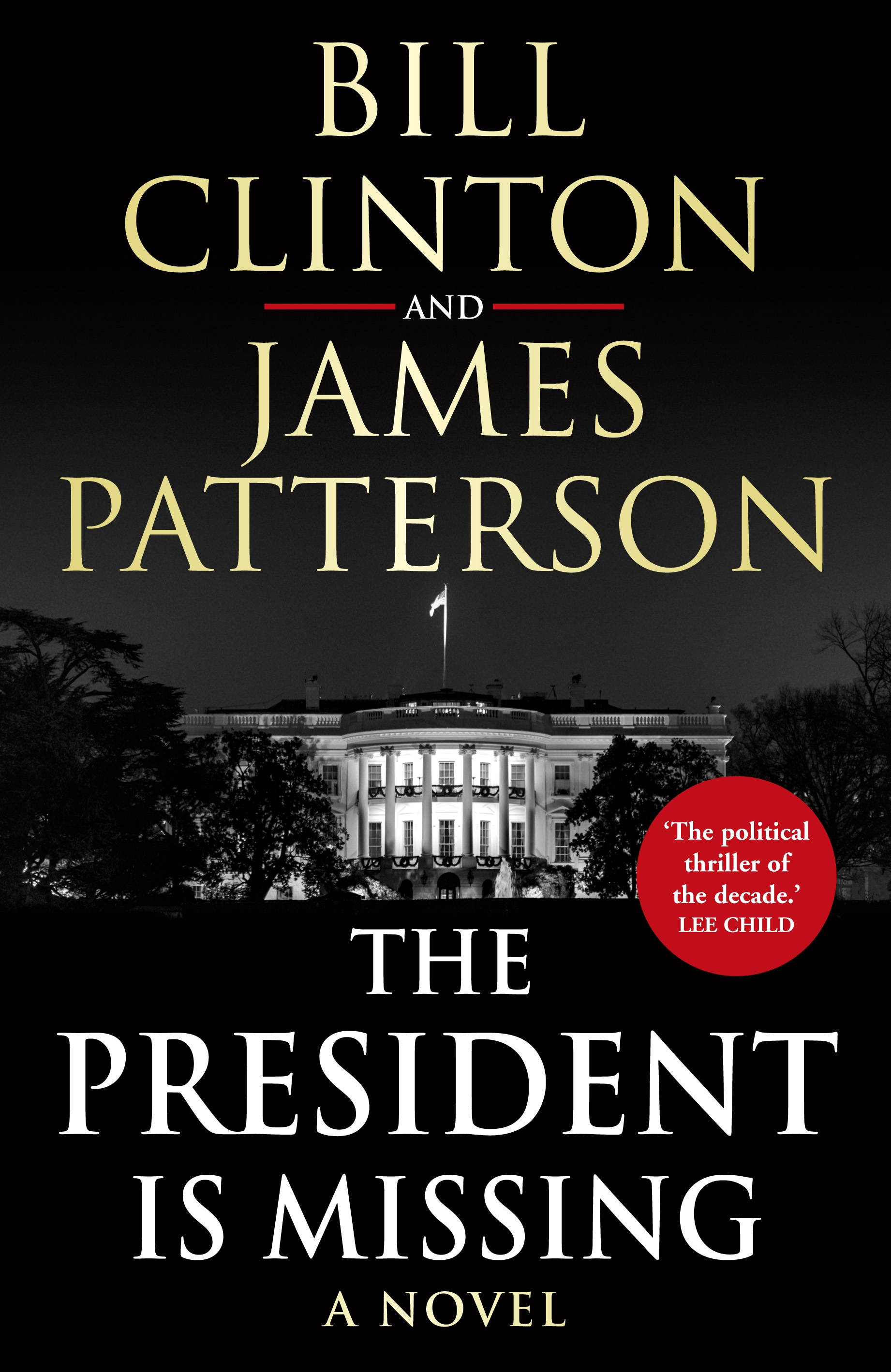 The President is Missing by President Bill Clinton, James Patterson, ISBN: 9781780898407