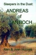 Sleepers in the Dust: Andreas of Antioch