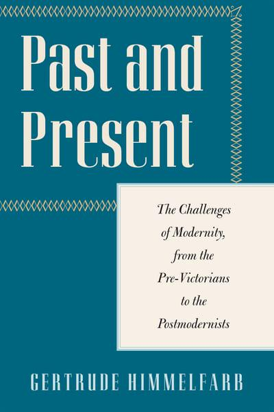 Past and PresentThe Challenges of Modernity, from the Pre-Victo...