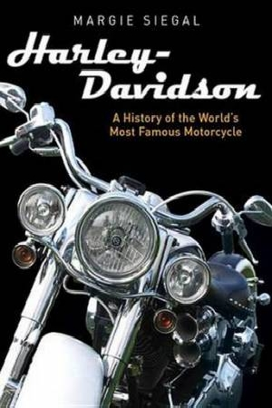 Harley-Davidson: A History of the World's Most Famous Motorcycle