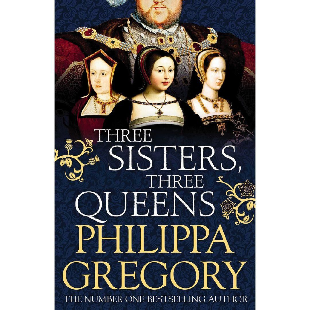 Three Sisters, Three Queens by Philippa Gregory, ISBN: 9781471133022