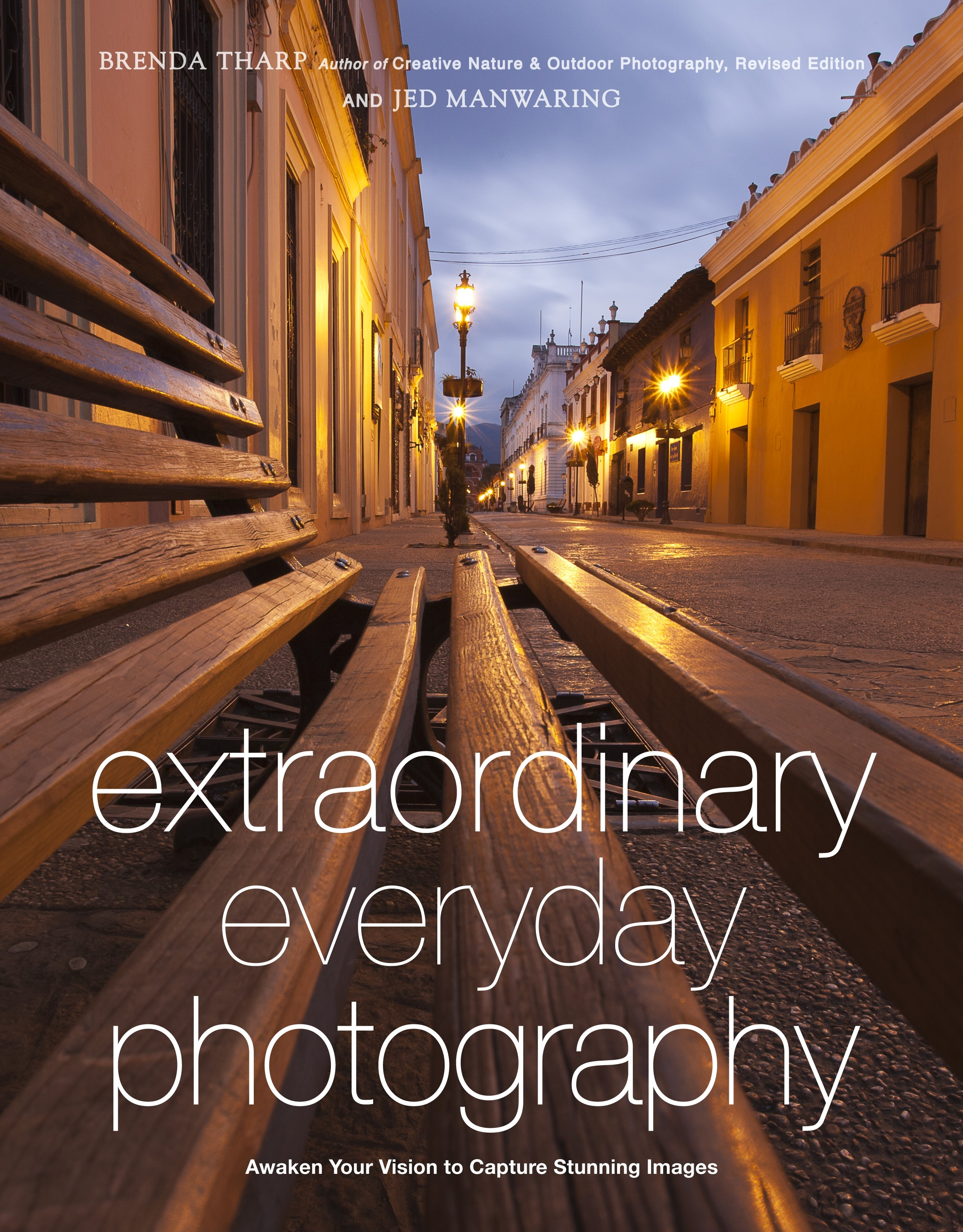 Cover Art for Extraordinary Everyday Photography: How to Awaken Your Vision to Capture Stunning Images Wherever You Are, ISBN: 9780817435936