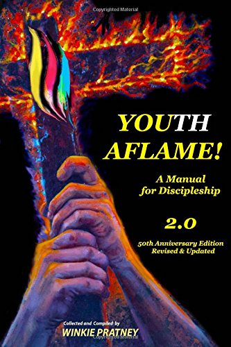 Youth Aflame! 2.0: A Manual for Discipleship