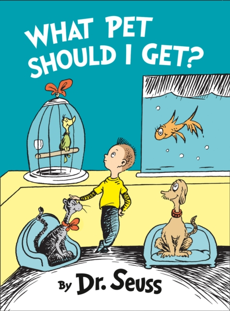 What Pet Should I Get? by Dr Seuss, ISBN: 9780008170783