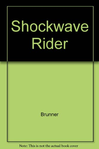 the myriad of possibilities involving the technology of the future in john brunners shockwave rider By identifying the myriad ways brunner's financial situation often dictated his writing output, and by using brunner's own words to describe his vision for sf, smith is able to bring depth to a writer who seemed to struggle throughout his career to find a balance between what he wanted to produce and what he was forced to settle for.