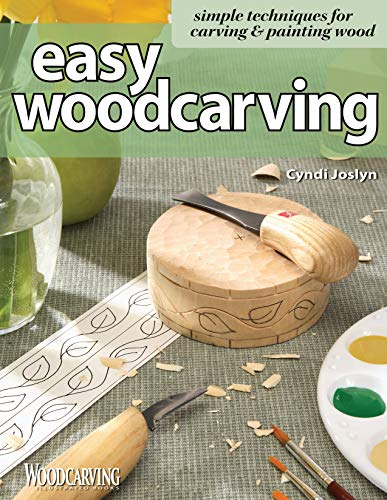 Easy Woodcarving : Simple Techniques for Carving and Painting Wood