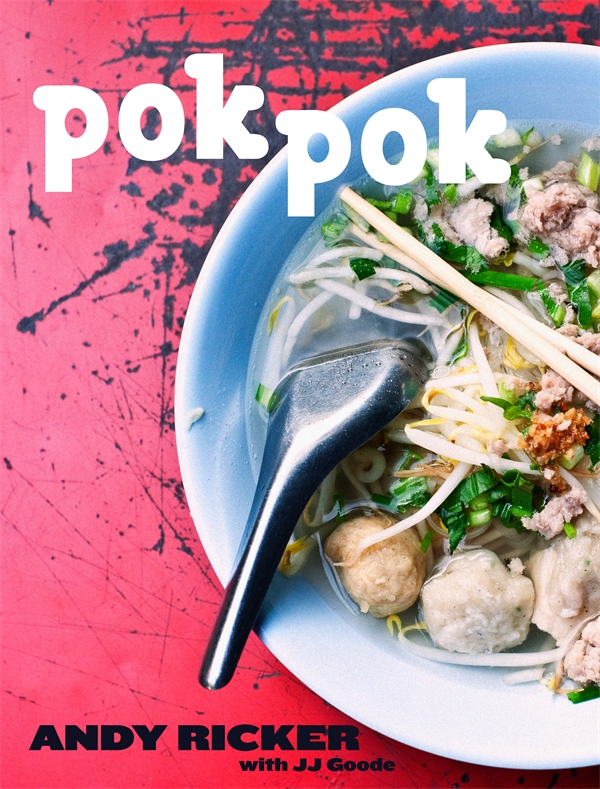 Pok Pok by Andy Ricker And Jj Goode, ISBN: 9781607742883