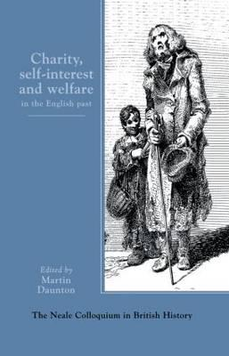 Charity, Self-interest and Welfare in the English Past