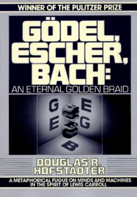 Gödel, Escher, Bach: An Eternal Golden Braid by Hofstadter, Douglas, ISBN: 9780394756820