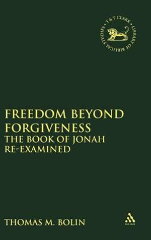 Freedom Beyond Forgiveness: The Book Of