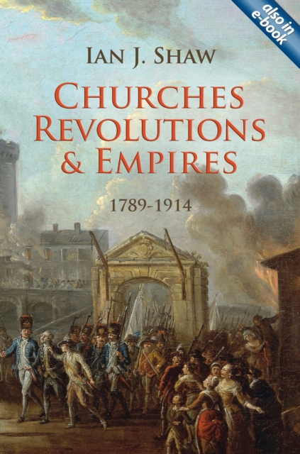 Churches, Revolutions, and Empires by Ian Shaw, ISBN: 9781845507749