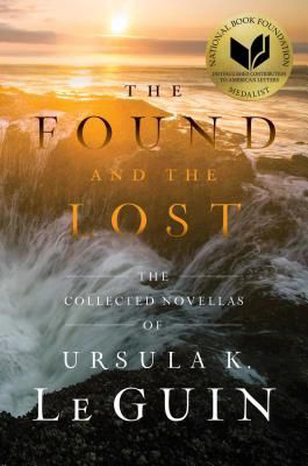 The Found and the Lost: The Novellas of Ursula K. Le Guin