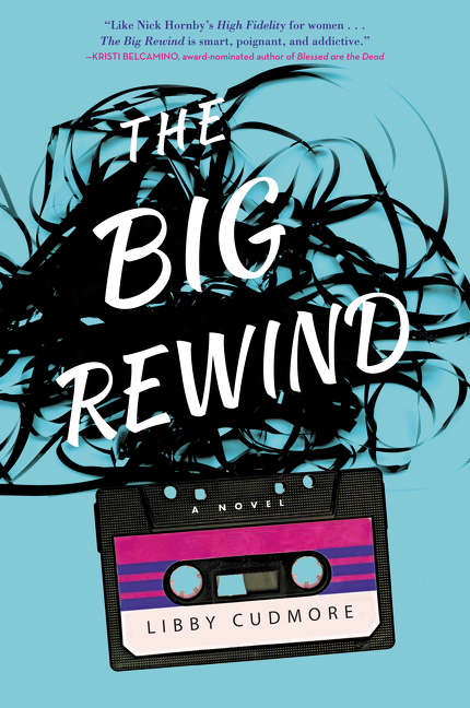 The Big Rewind by Libby Cudmore, ISBN: 9780062403537