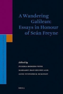 A Wandering Galilean: Essays in Honour of Seán Freyne (Supplements to the Journal for the Study of Judaism)