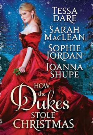 How the Dukes Stole Christmas: A Holiday Romance Anthology by Sarah MacLean, ISBN: 9780999192337