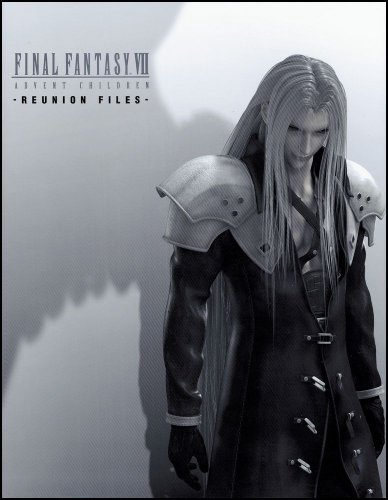Final Fantasy VII Advent Children - Reunion Files Artbook (Final Fantasy)