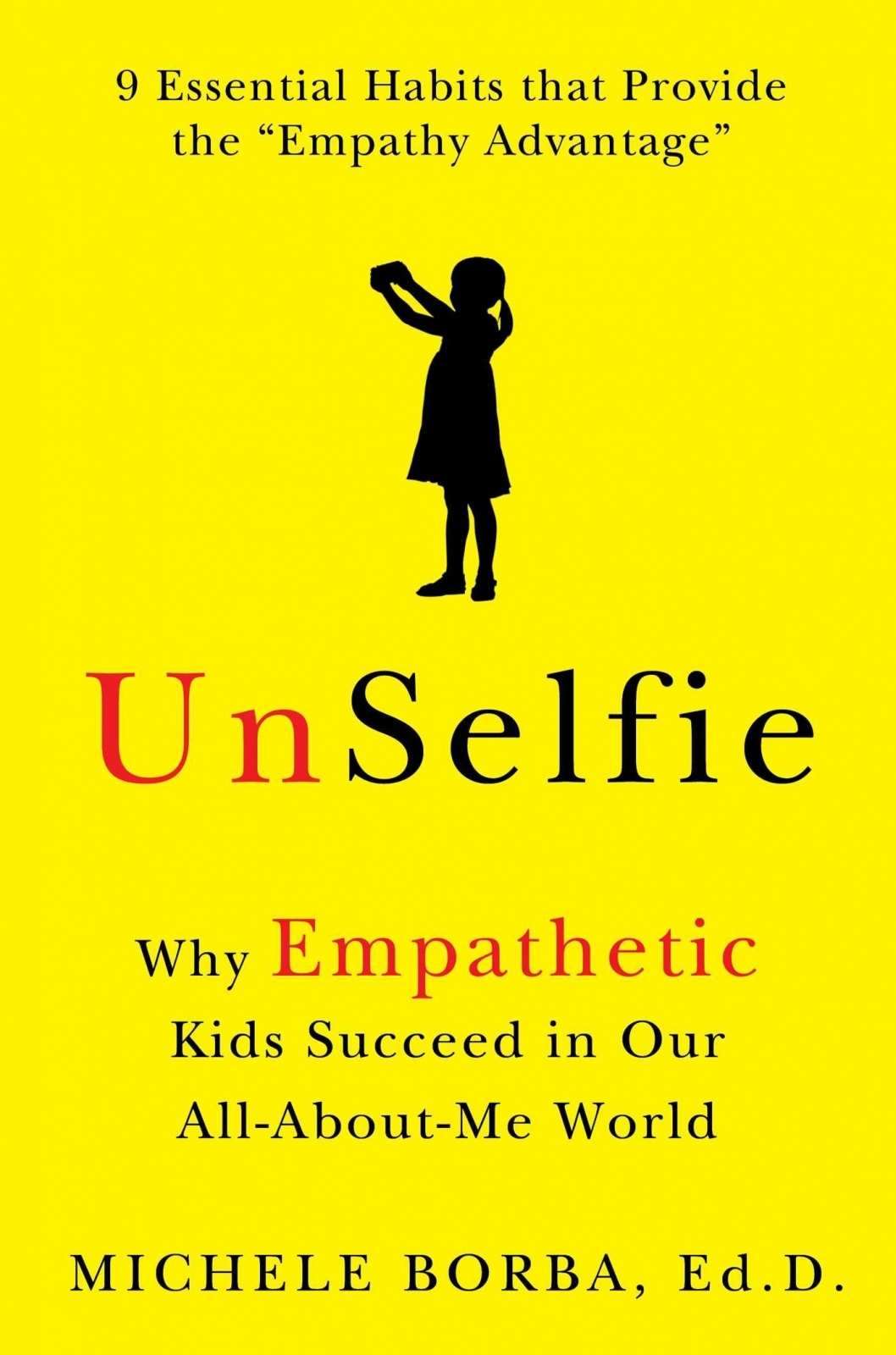 Unselfie: The Surprising Role of Empathy in Preparing Children for Happiness and Success