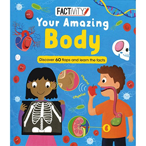 Factivity Your Amazing BodyDiscover 70 Flaps and 100+ Facts by Parragon Editors, ISBN: 9781474845625