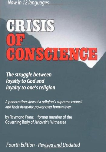 Crisis of Conscience  (By Raymond Franz)