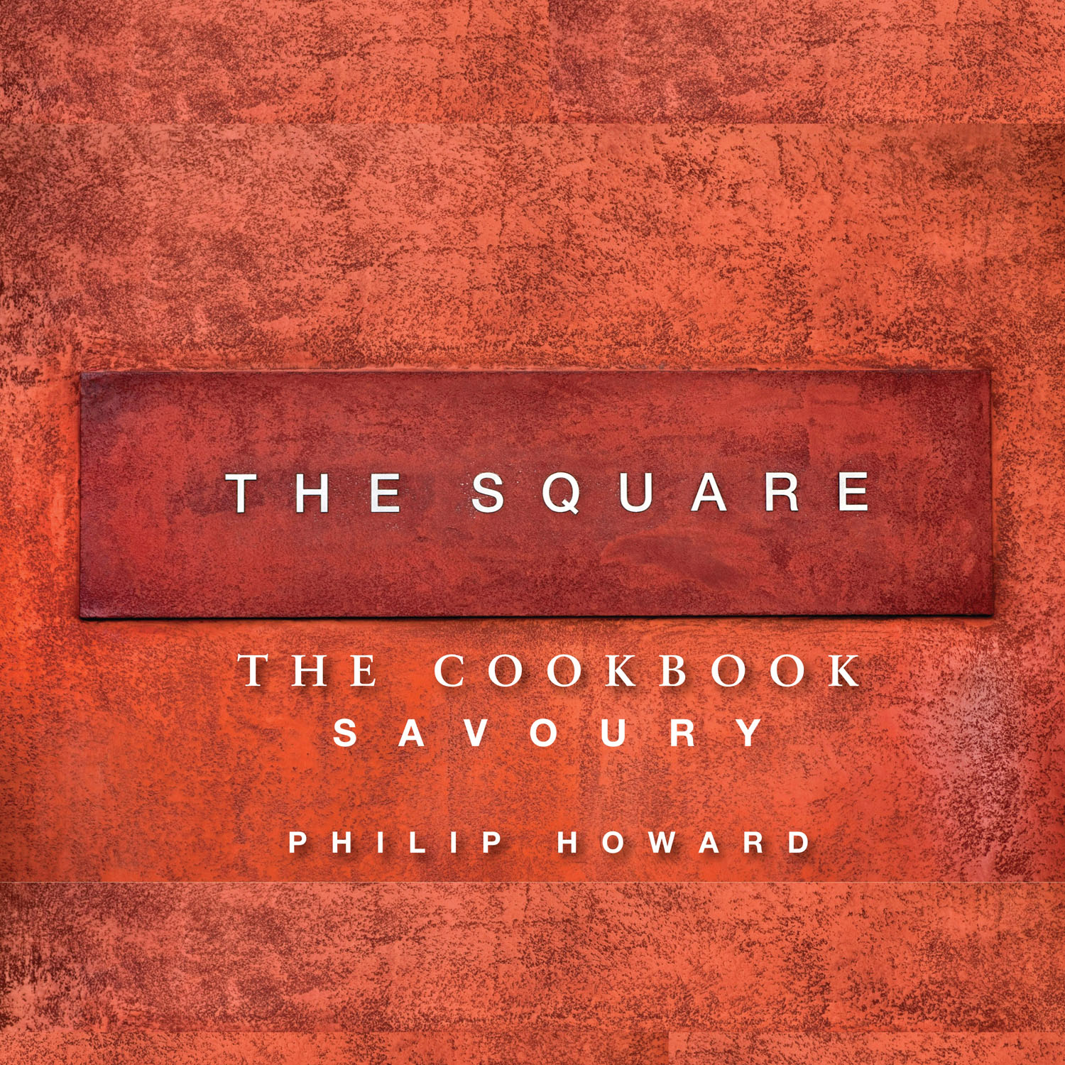 The Square: Savoury by Philip Howard, ISBN: 9781906650599