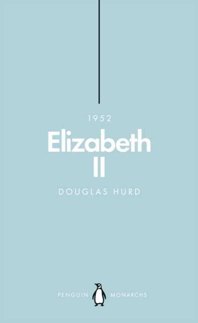 Elizabeth II (Penguin Monarchs): The Steadfast