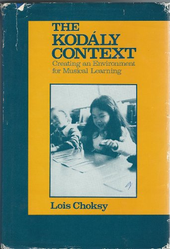 The Kodaly context: Creating an environment for musical learning