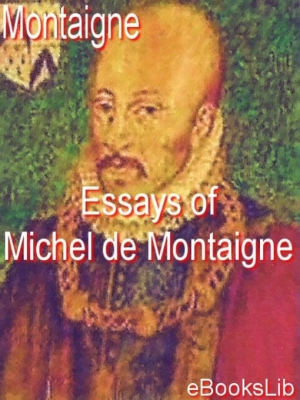 the essays of michel de montaigne that recognizes the essential need of purity for the improvement o Michel de montaigne (1925) the essays of montaigne 0 copy quote michel de montaigne, william hazlitt, orlando williams wight (1866) works of michael de montaigne: comprising his essays, journey into italy, and letters, p311.