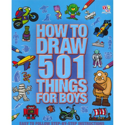 How to Draw 501 Things for Boys- Easy Step By Step Instructions