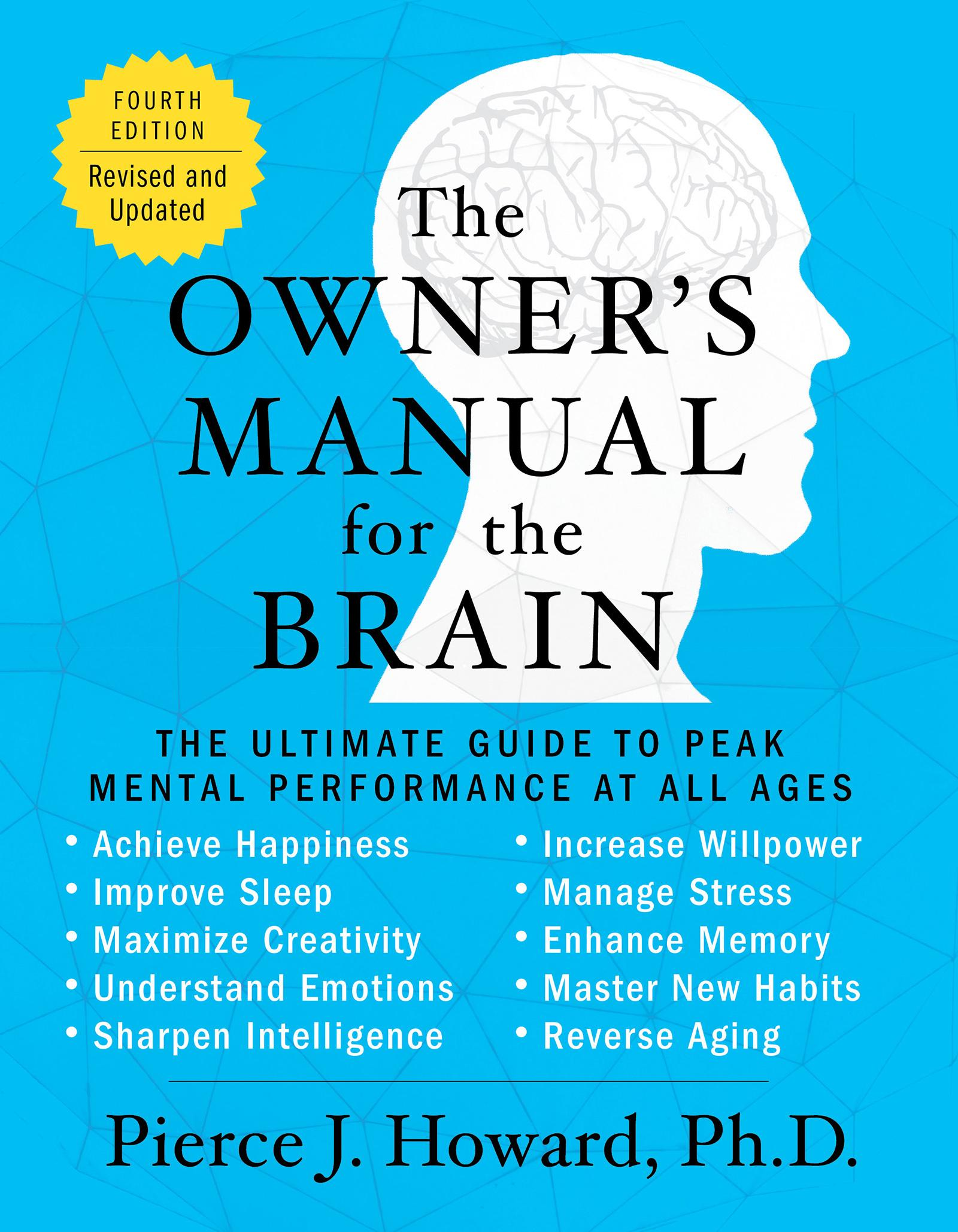 The Owner's Manual for the Brain (4th Edition) by Pierce Howard, ISBN: 9780062227362